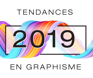 Tendances 2019 en graphisme